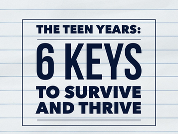 The Teen Years: 6 Keys to Survive and Thrive