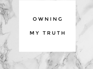 Owning My Truth