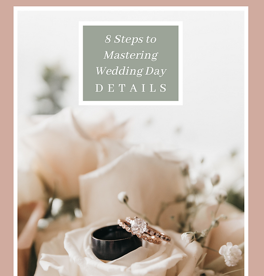 8 Steps to Mastering Wedding Day Details