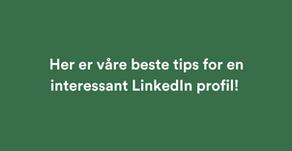 WHI sine beste tips for en interessant LinkedIn profil!