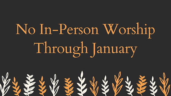 No+In-Person+Worship+Through+January.png