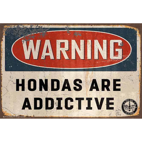 Hondas are Addictive Alloy Sign