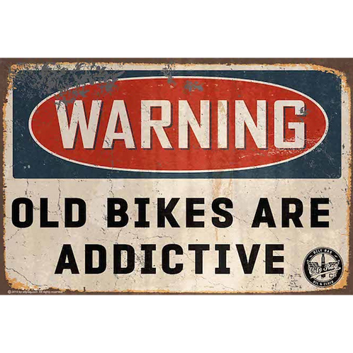 Old Bikes are Addictive Alloy Sign
