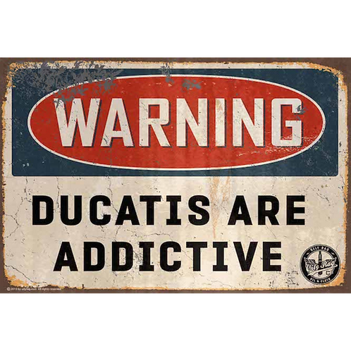 Ducatis are Addictive Alloy Sign