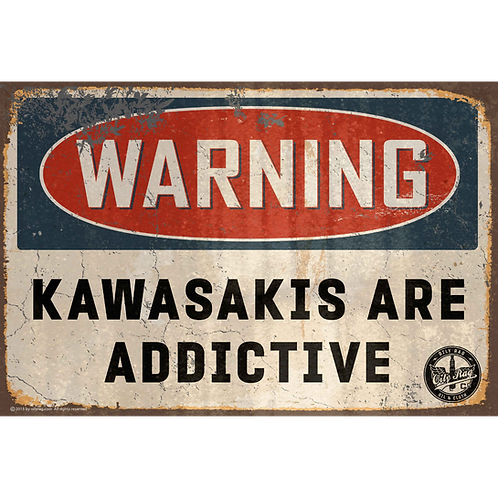 Kawasakis are Addictive Alloy Sign