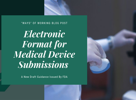 New Draft FDA Guidance: Electronic Format for Medical Device Submissions