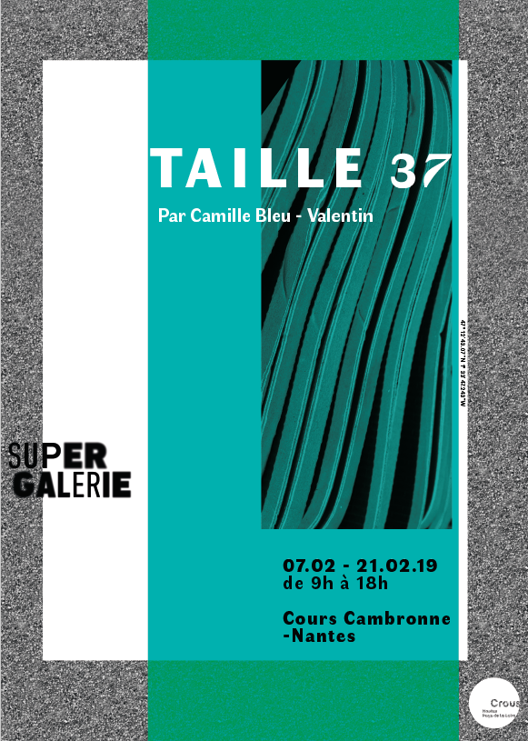 """TAILLE 37"" // SUPER Galerie"