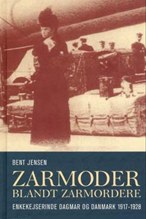 Zarmoder blandt zarmordere - enkekejserinde Dagmar og Danmark 1917-1928