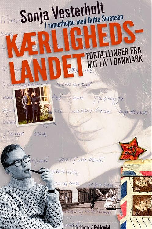 Kærlighedslandet - Fortællinger fra mit liv i Danmark