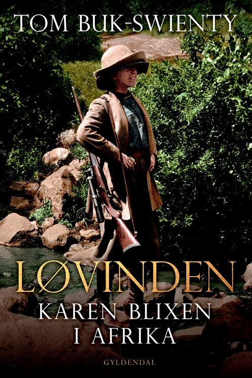 Løvinden - Karen Blixen i Afrika