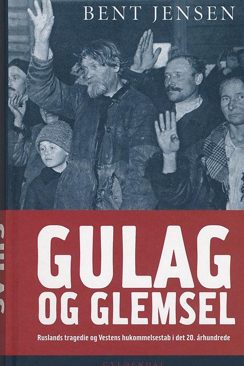 Gulag og glemsel - Ruslands tragedie og vestens hukommelsestab i det 20. århundr