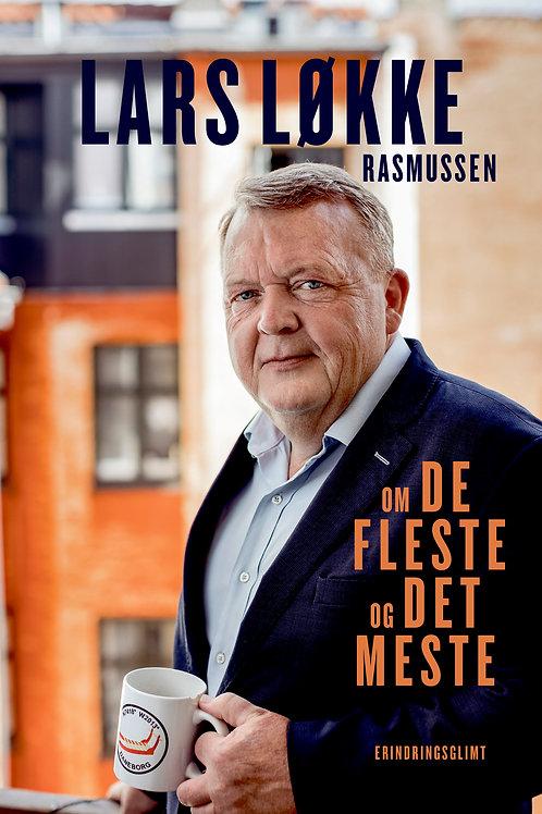 Lars Løkke Rasmussen - Om de fleste og det meste - Erindringsglimt