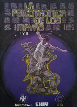La psicotronica de los mayas I y II