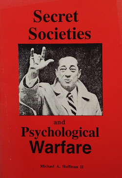 Secrets Societies and Psychological Warf