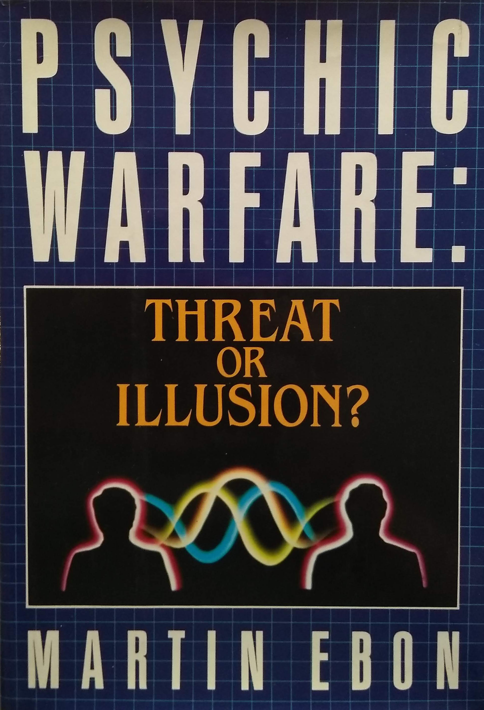Psychic Warfare Threat or Illusion