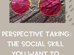 Perspective Taking: The Social Skill You Want to be Teaching Kids