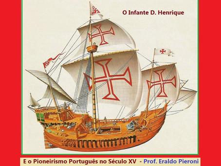 Infante Don Henrique - o Pioneirismo Português