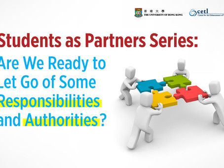 Students as Partners Series: Are we ready to let go of some responsibilities and authorities?