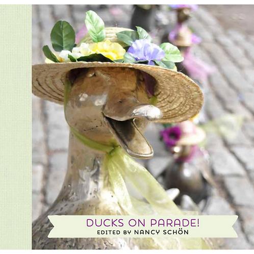 Ducks on Parade! Edited by Nancy Schön (Hardcover)