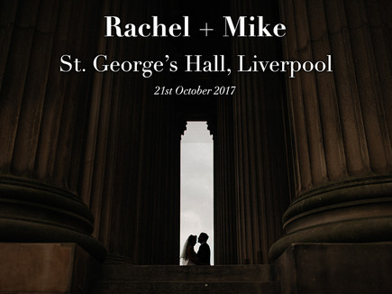 RACHEL + MIKE @ ST. GEORGE'S HALL, LIVERPOOL