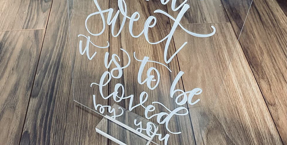 How Sweet it is to be Love By You 8x10- Acrylic Wedding Sign