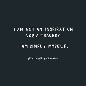 I Am Not An Inspiration - This Thing They Call Recovery