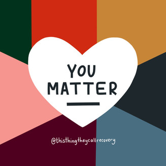 You Matter - This Thing They Call Recovery
