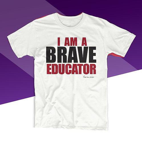 I am A BRAVE EDUCATOR
