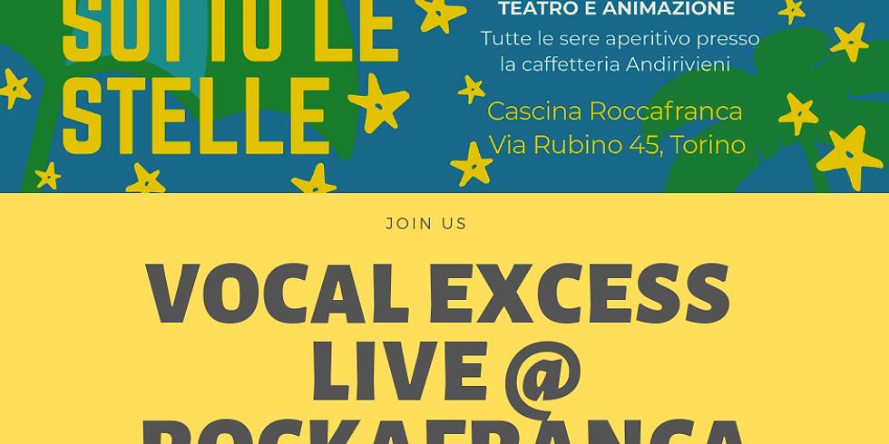 Vocal  eXcess Live @ Cascina Roccafranca Sotto le Stelle