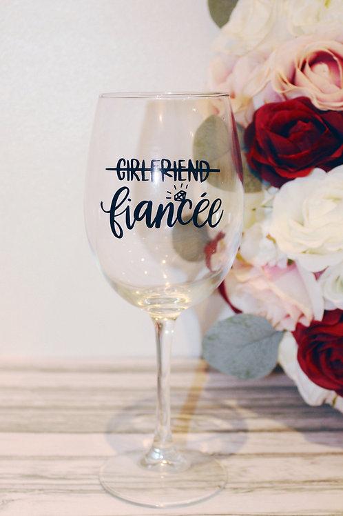 Girlfriend to Fiancée Wine Glass