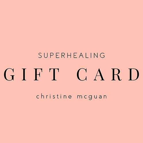 Superhealing Gift Card - Christine McGuan