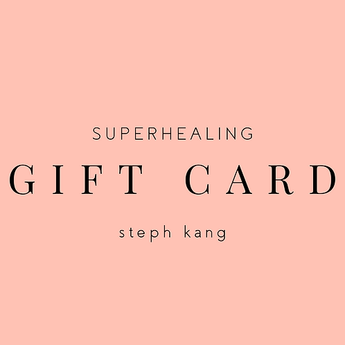 Superhealing Gift Card - Steph Kang
