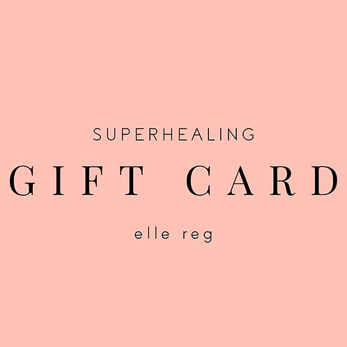 Superhealing Gift Card - Elle Reg