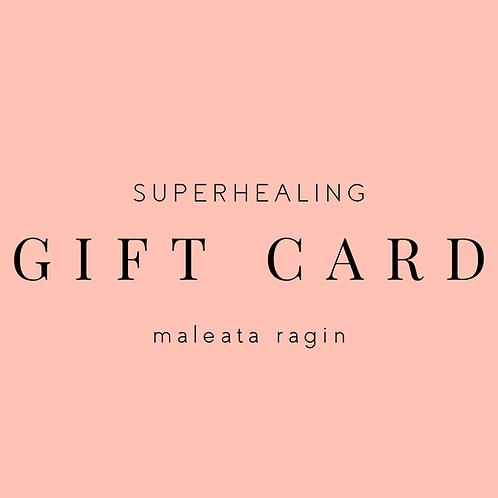 Superhealing Gift Card - Maleata Ragin