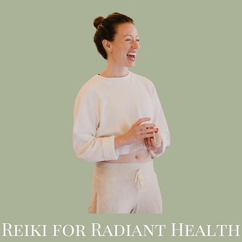 Reiki for Radiant Health - Virtual Class Recording