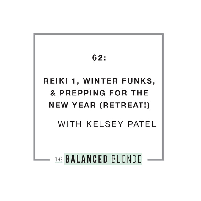 Reiki I, Winter Funks, & Prepping for the New Year (Retreat!)
