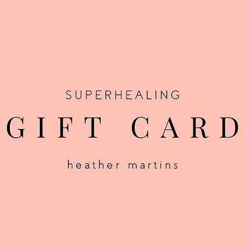Superhealing Gift Card - Heather Martins