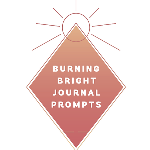 Burning Bright Journal Prompts