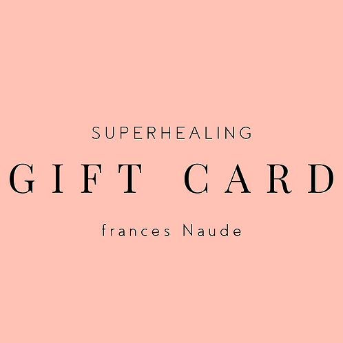 Superhealing Gift Card - Frances Naude