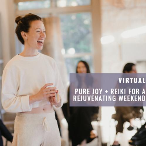 Pure Joy + Reiki for A Rejuvenating Weekend - Virtual Class Recording