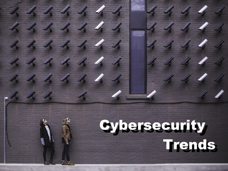Cybersecurity Trends That You Need to Know (2021-2022)