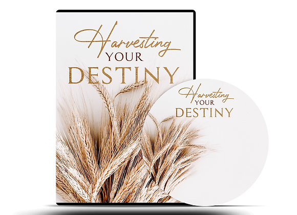 Harvesting Your Destiny DVD Series