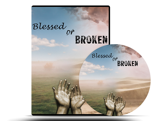 Blessed or Broken DVD Series