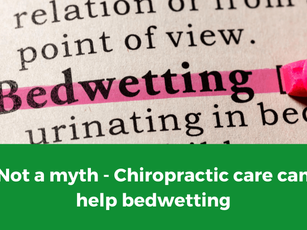 Not a myth - Chiropractic care can help bedwetting