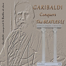 Garibaldi Conquers The Beatles II
