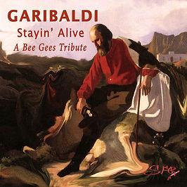 Garibaldi Stayin' Alive Bee Gees Tribute