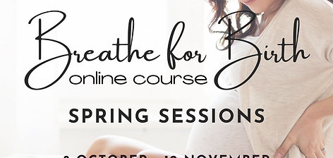Breathe for Birth Six Week Online Course SPRING 2021