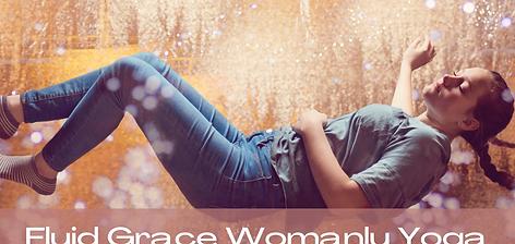 Fluid Grace Womanly Yoga Online Course SPRING 2021