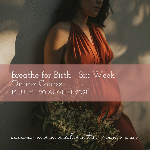 Breathe for Birth Six Week Online Course JULY 2021