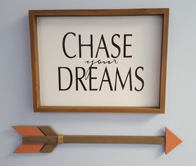 Chase your Dreams!